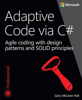 Adaptive Code Via C# By Hall, Gary McLean
