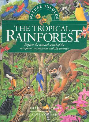 Nature Unfolds the Tropical Rainforest By Cheshire, Gerard/ Orr, Richard (ILT)